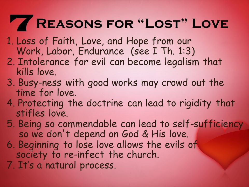 Reasons for Lost Love 1. Loss of Faith, Love, and Hope from our Work, Labor, Endurance (see I Th.