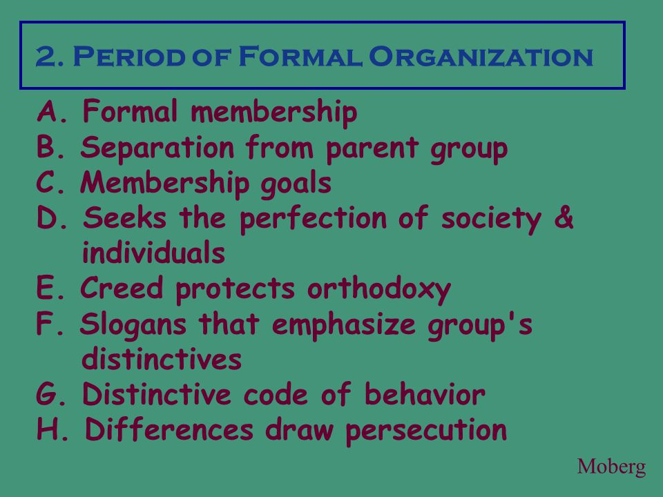 A. Formal membership B. Separation from parent group C.