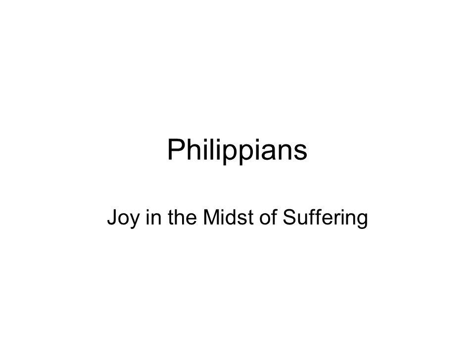 Philippians Joy in the Midst of Suffering