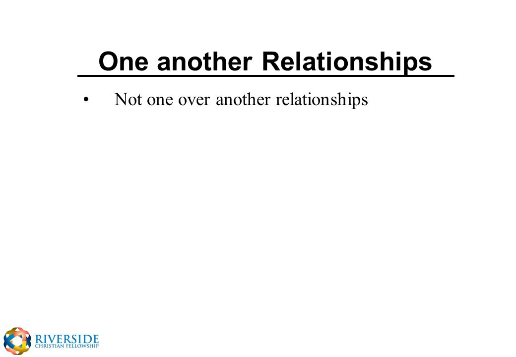 One another Relationships Not one over another relationships