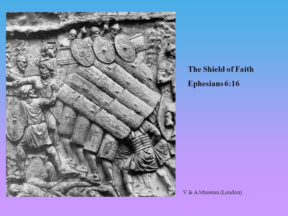 The Shield of Faith Ephesians 6:16 V & A Museum (London)