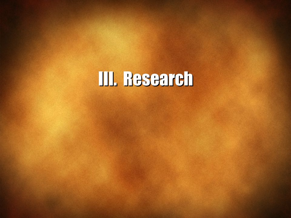 III. Research