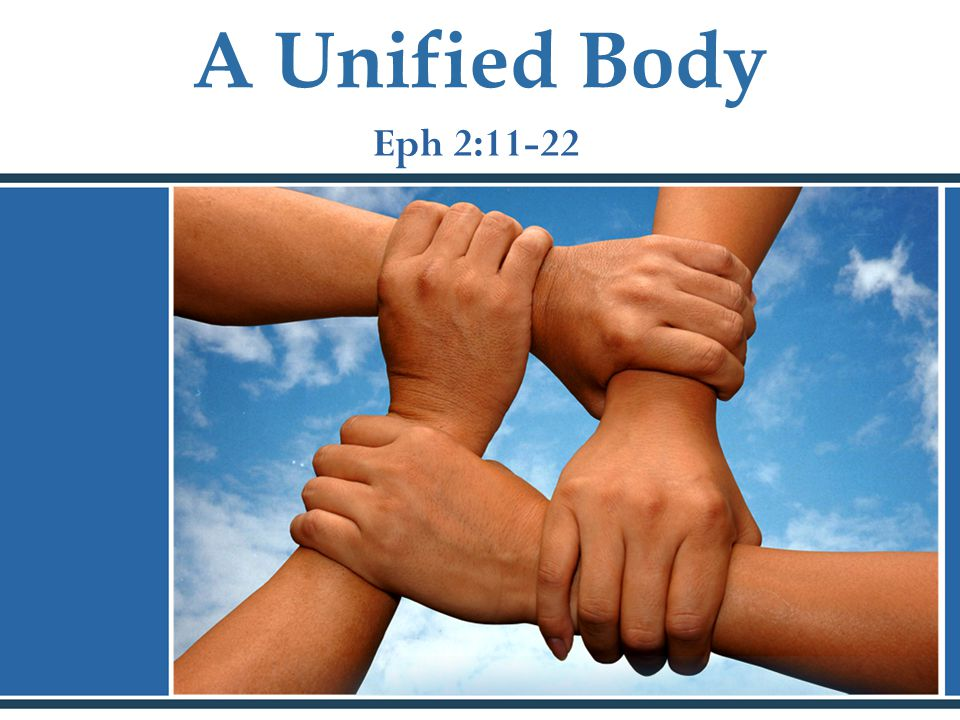 A Unified Body Eph 2:11-22