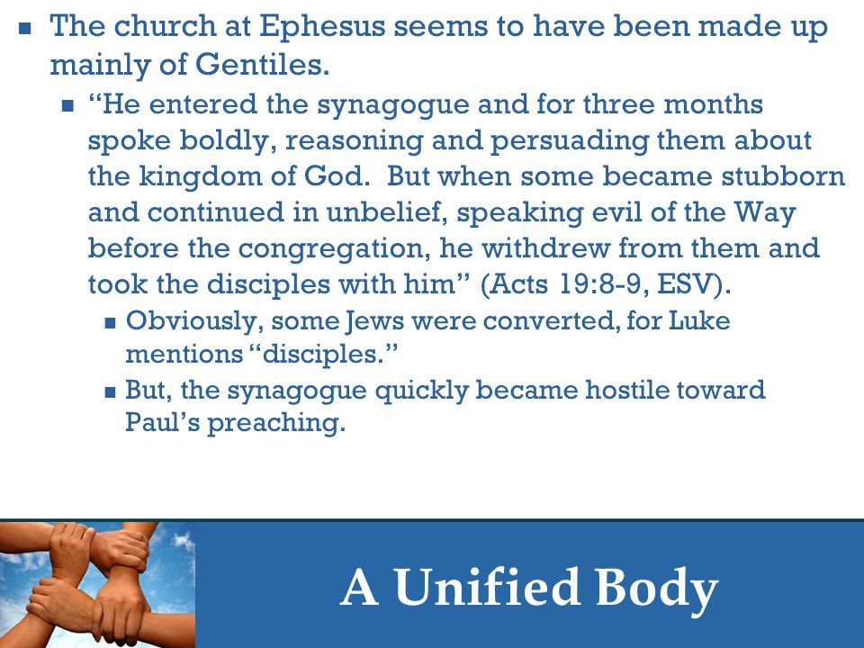 A Unified Body The church at Ephesus seems to have been made up mainly of Gentiles.