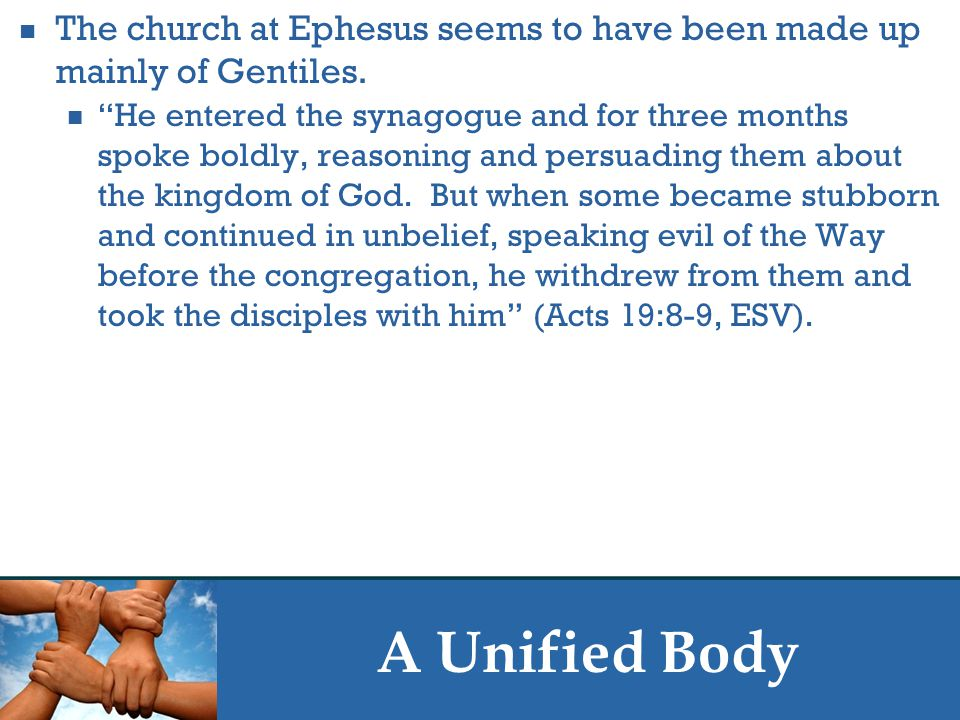 A Unified Body THIS MORNING'S TEXT PROVIDES A BASIS FOR UNITY.