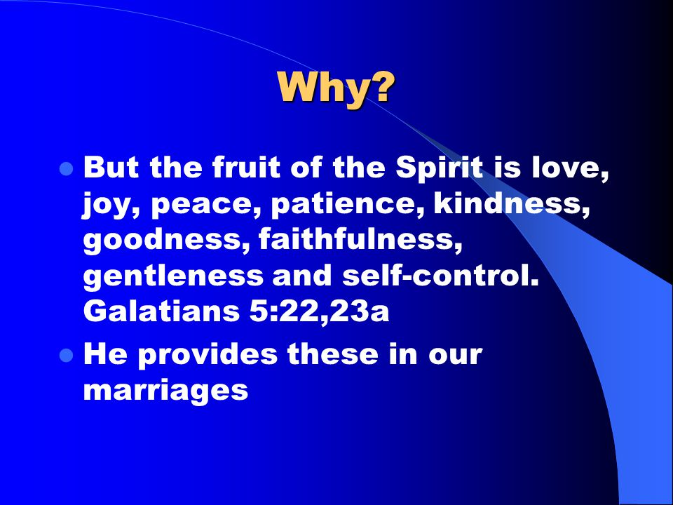 """Why? – """"The acts of the sinful nature are obvious: sexual immorality, impurity and debauchery; idolatry and witchcraft; hatred, discord, jealousy, fit"""