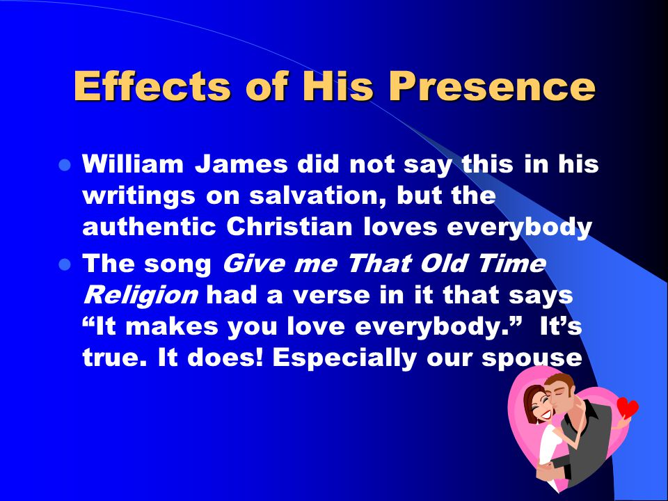 Effects of His Presence To have a Christian Marriage a person has to be a Christian – We must be able to confess with our lips that Jesus is Lord and
