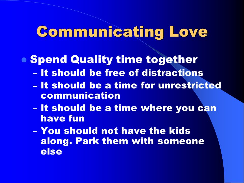 Communicating love Do not let any unwholesome talk come out of your mouths, but only what is helpful for building others up according to their needs,