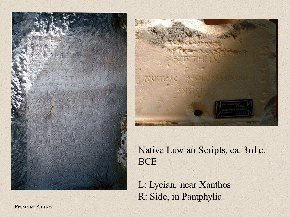 Native Luwian Scripts, ca. 3rd c. BCE L: Lycian, near Xanthos R: Side, in Pamphylia Personal Photos