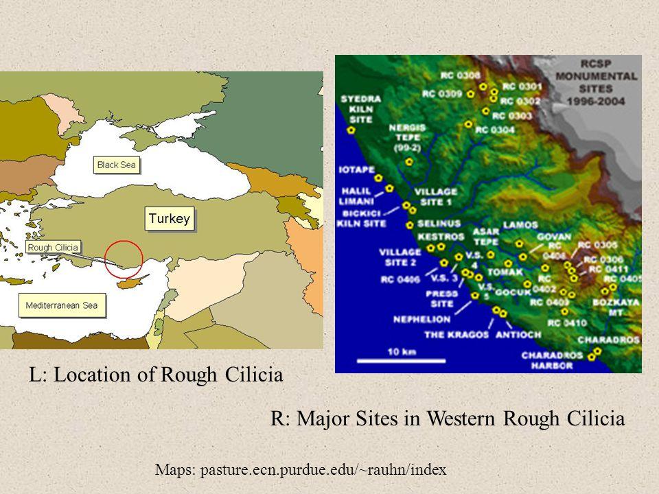 L: Location of Rough Cilicia R: Major Sites in Western Rough Cilicia Maps: pasture.ecn.purdue.edu/~rauhn/index
