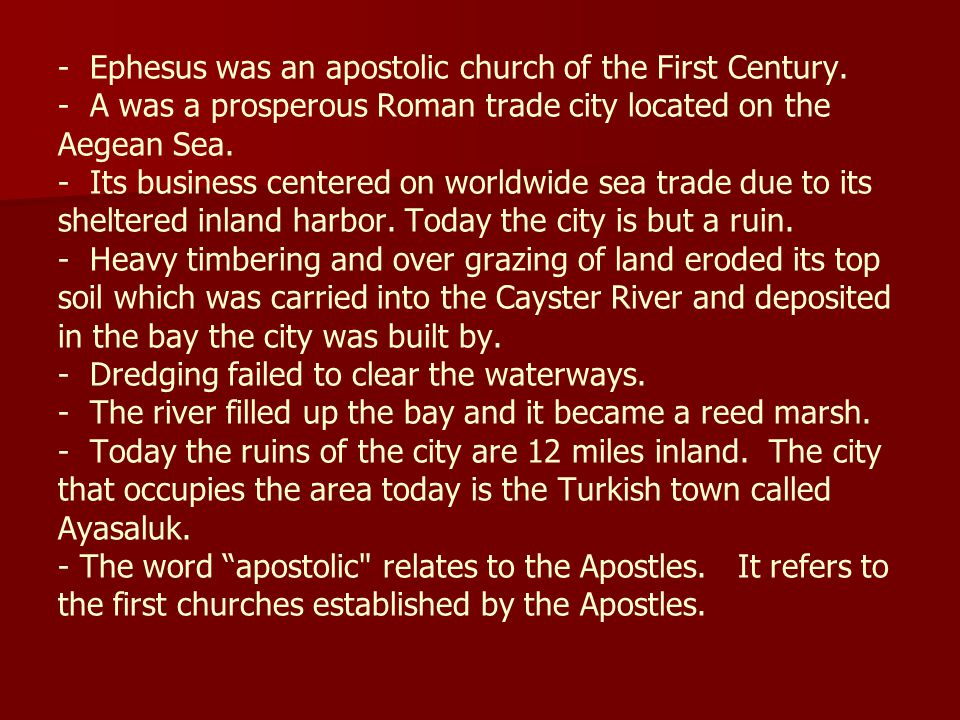 - Ephesus was an apostolic church of the First Century.