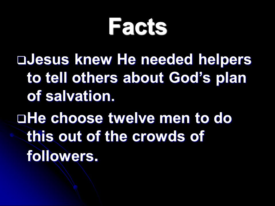 Facts (cont.)  God gave each of these helpers different talents that would enable Him to use them to complete this task.