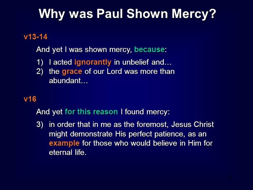 9 Why was Paul Shown Mercy.
