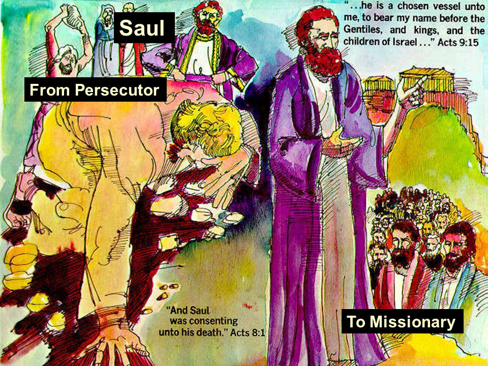From Persecutor To Missionary Saul