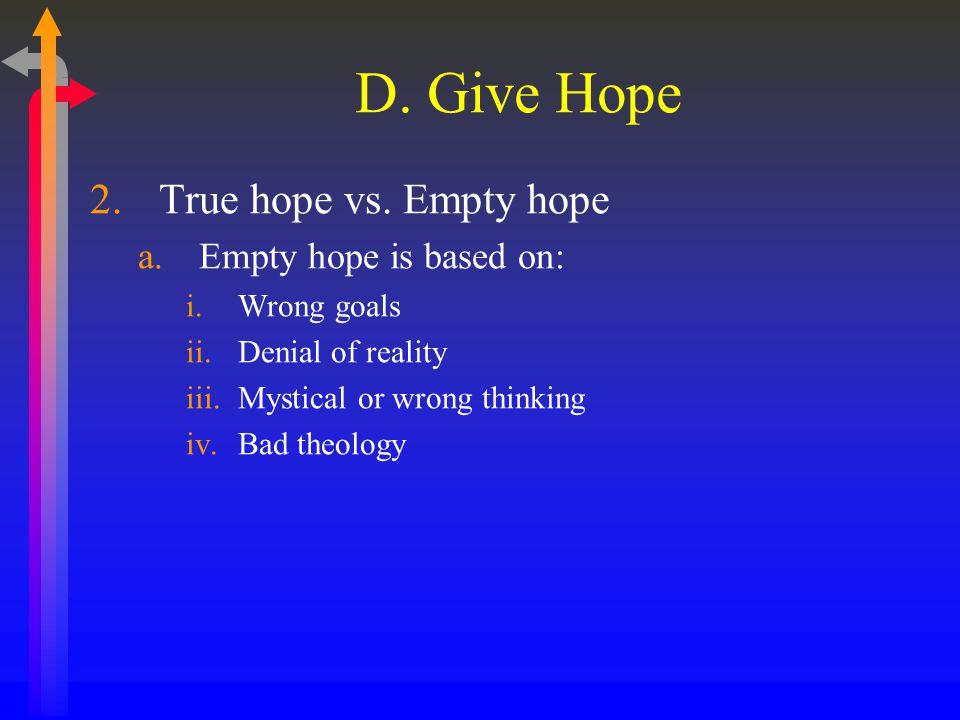 D. Give Hope 2.True hope vs.