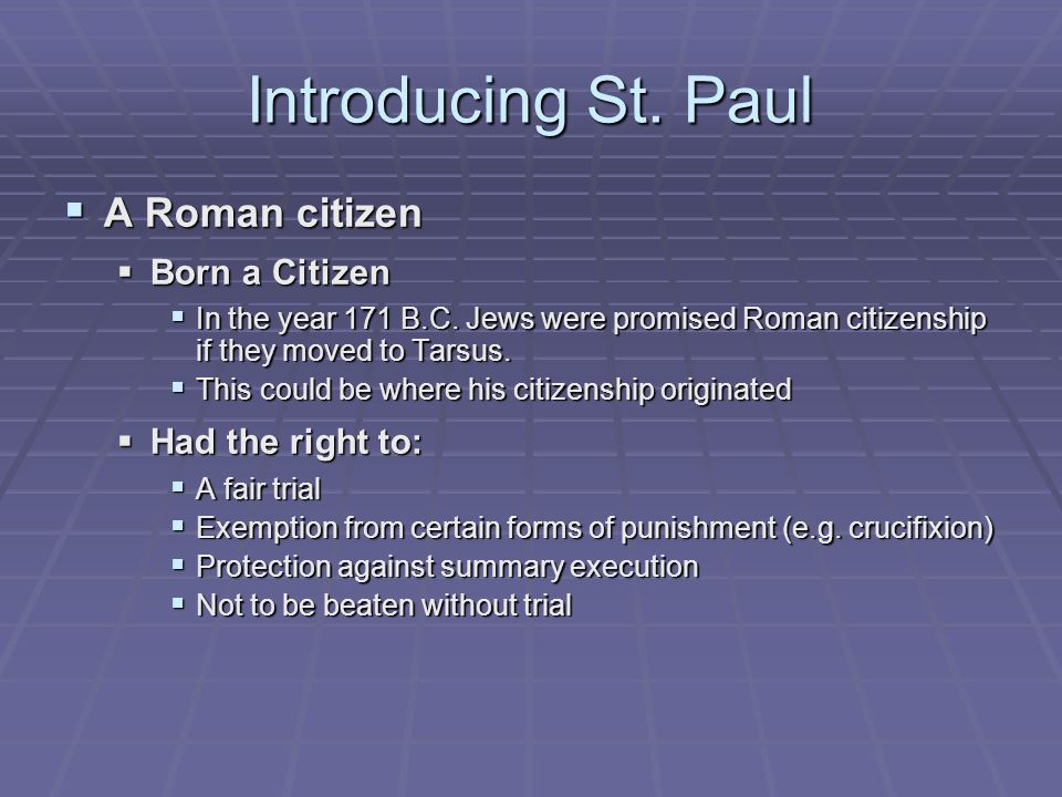 Introducing St. Paul  A Roman citizen  Born a Citizen  In the year 171 B.C.