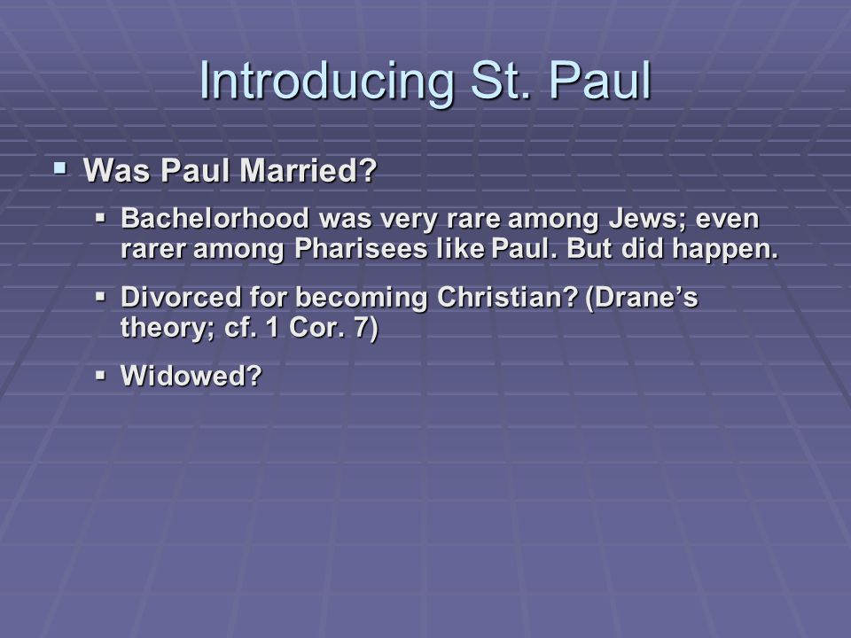 Introducing St. Paul  Was Paul Married.