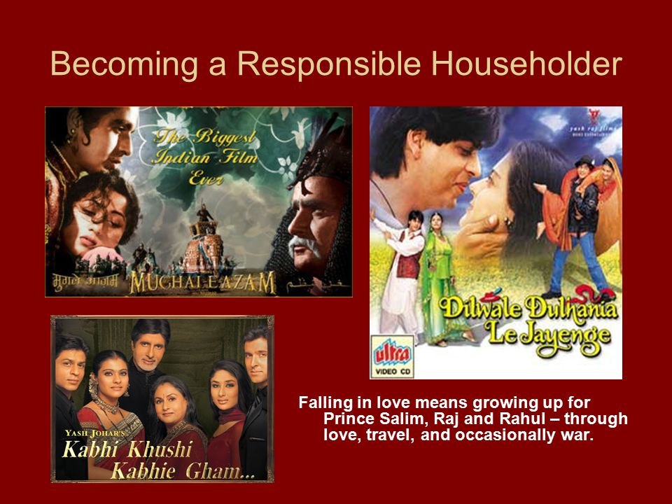 Becoming a Responsible Householder Falling in love means growing up for Prince Salim, Raj and Rahul – through love, travel, and occasionally war.