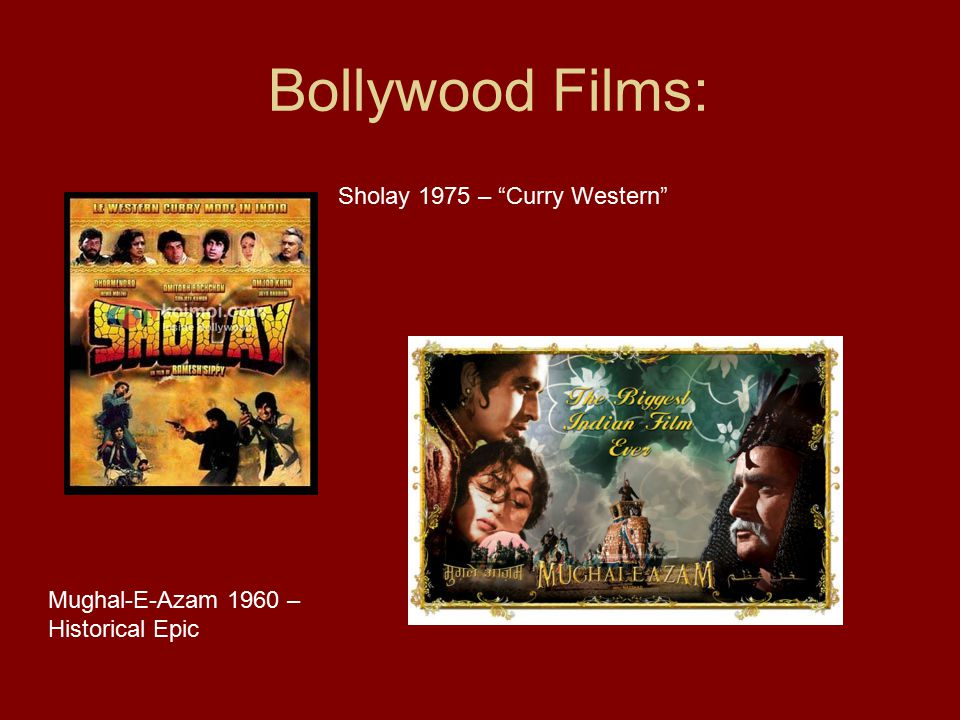 Bollywood Films: Sholay 1975 – Curry Western Mughal-E-Azam 1960 – Historical Epic