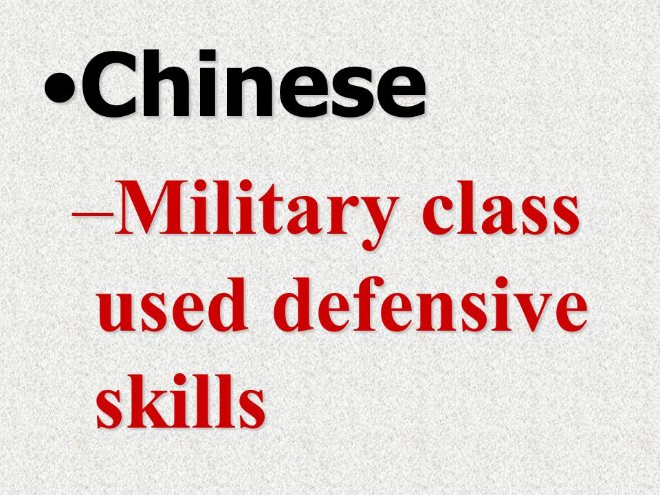 ChineseChinese –Military class used defensive skills