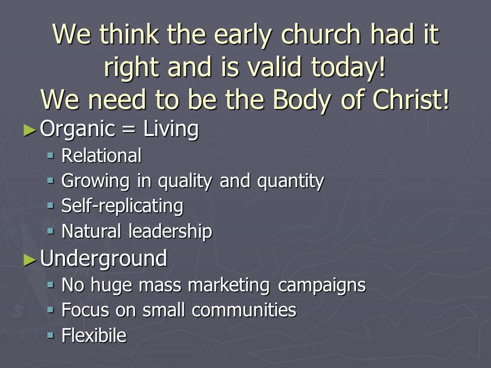 We think the early church had it right and is valid today.