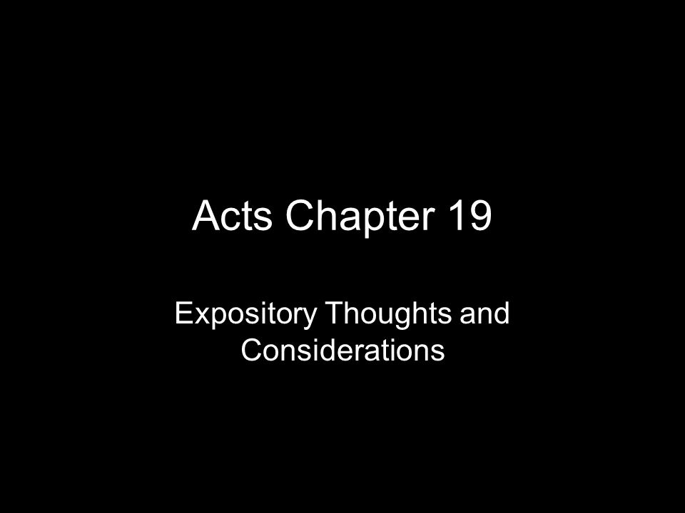 Acts Chapter 19 Expository Thoughts and Considerations