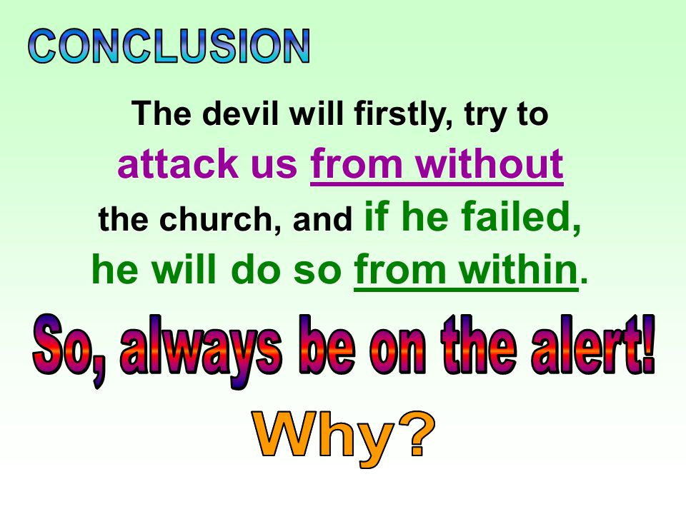 Not be unaware of the Devil's schemes. Not be unaware of the Devil's schemes.