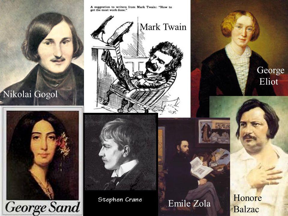 Nikolai Gogol Honore Balzac George Eliot Emile Zola Mark Twain
