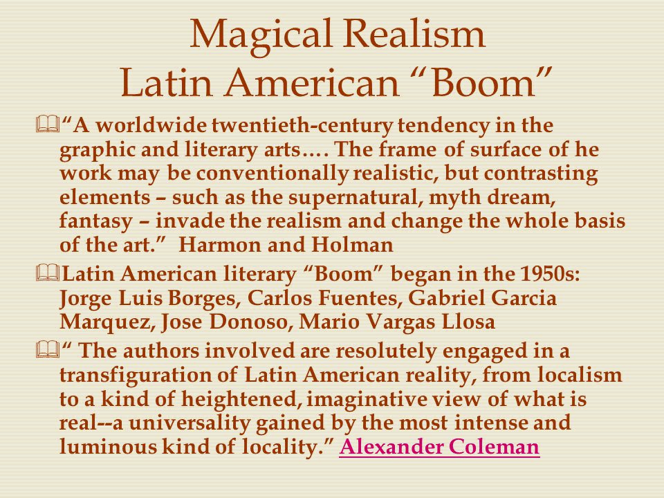 """Magical Realism Latin American """"Boom""""  """"A worldwide twentieth-century tendency in the graphic and literary arts…. The frame of surface of he work may"""
