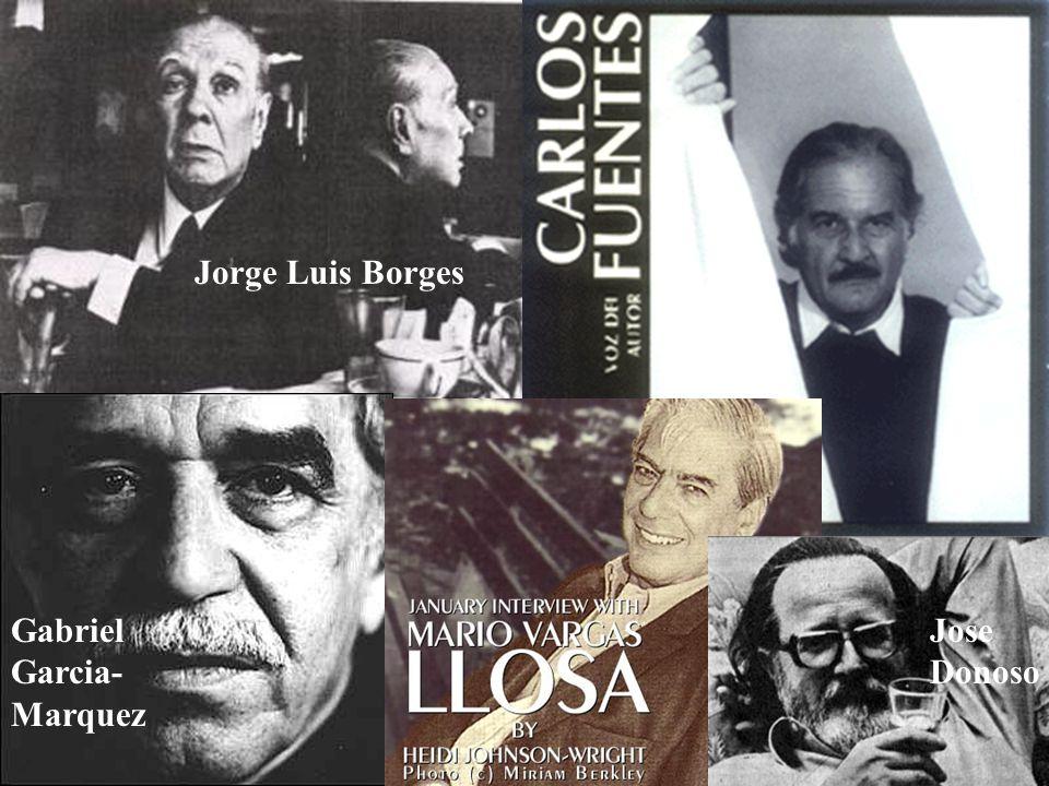 Jorge Luis Borges Gabriel Garcia- Marquez Jose Donoso