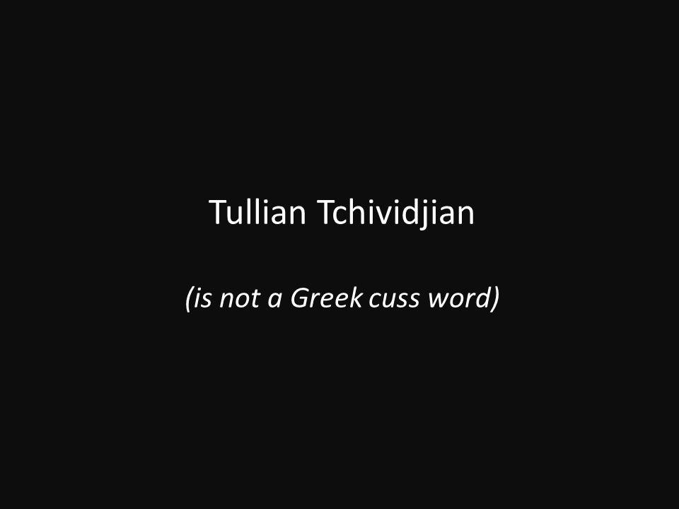 Tullian Tchividjian (is not a Greek cuss word)