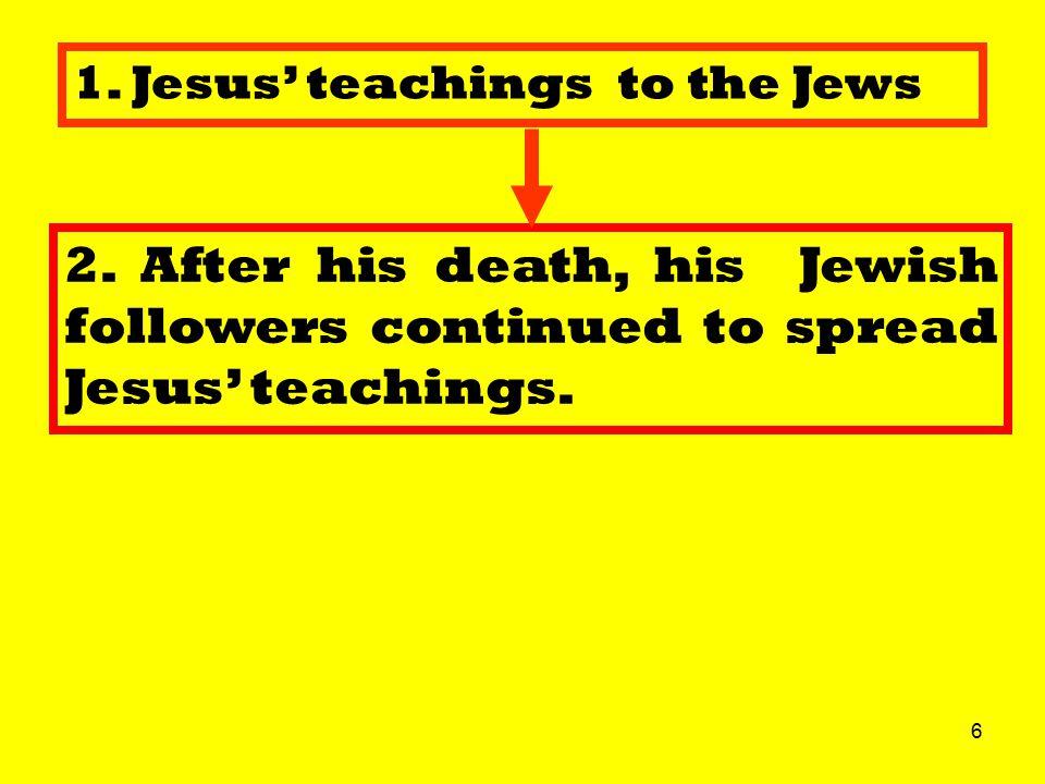 7 1.Jesus' teachings to the Jews 2.