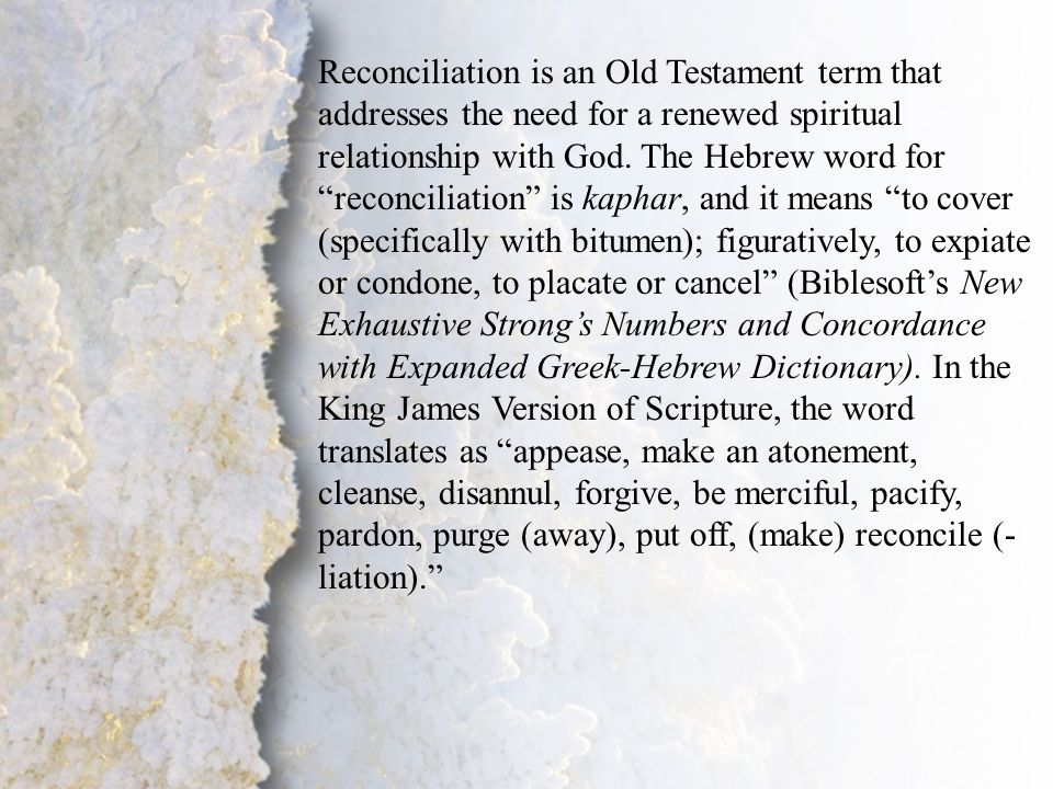 I. Commitment to Christ (A- B) Reconciliation is an Old Testament term that addresses the need for a renewed spiritual relationship with God. The Hebr