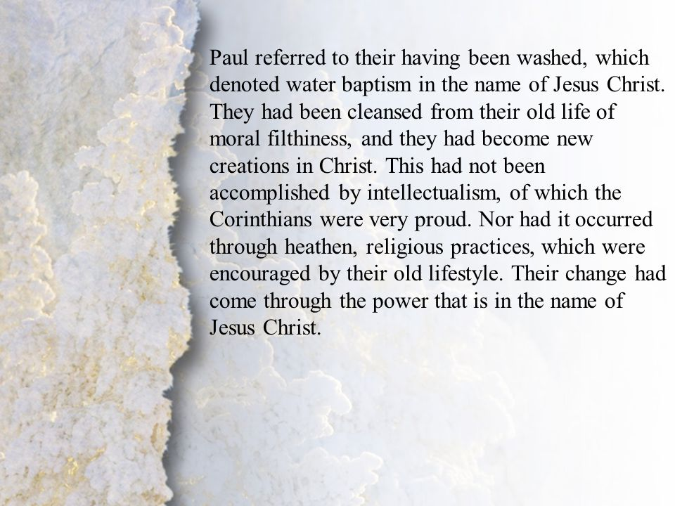 III. Separation Unto the Lord (A-C) Paul referred to their having been washed, which denoted water baptism in the name of Jesus Christ. They had been