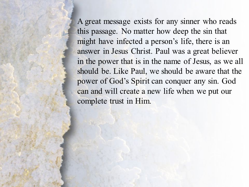 III. Separation Unto the Lord (A-C) A great message exists for any sinner who reads this passage. No matter how deep the sin that might have infected