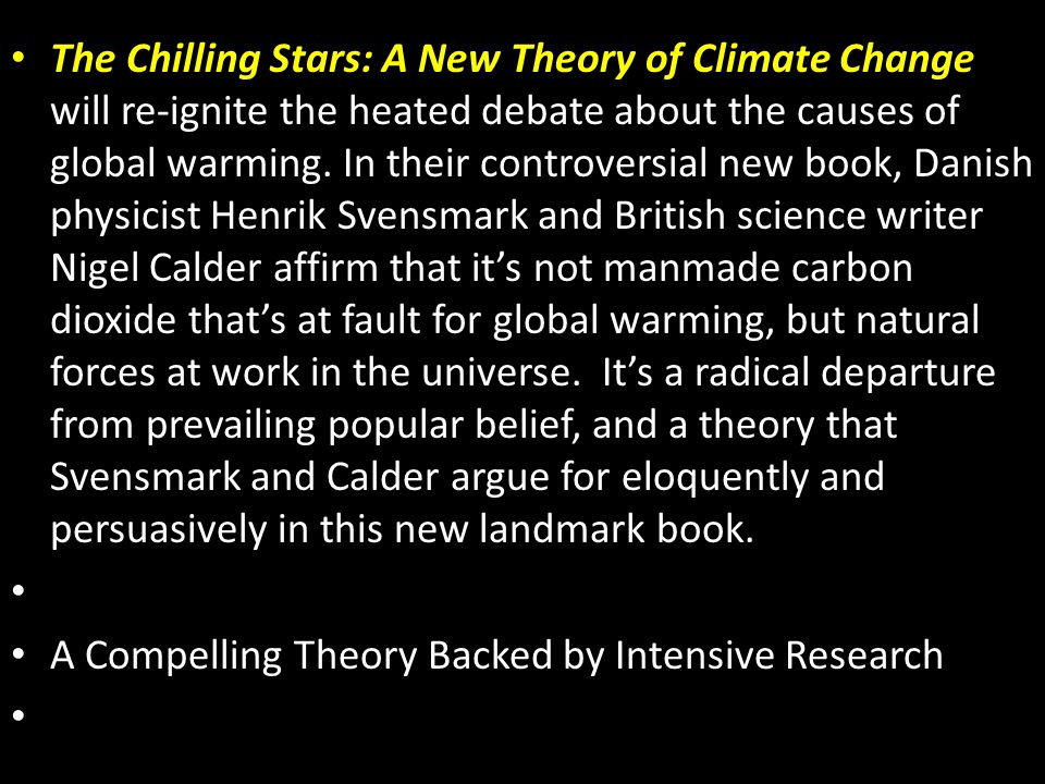 The Chilling Stars: A New Theory of Climate Change The Chilling Stars: A New Theory of Climate Change will re-ignite the heated debate about the cause