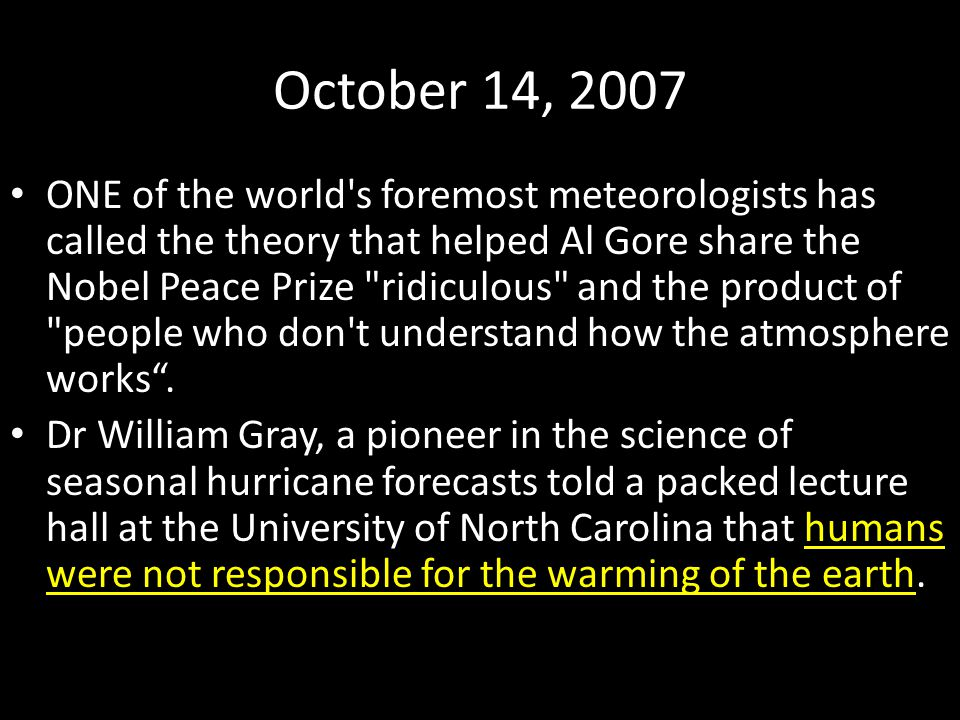 October 14, 2007 ONE of the world's foremost meteorologists has called the theory that helped Al Gore share the Nobel Peace Prize