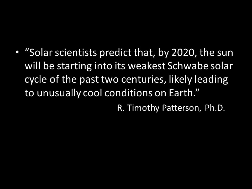 """Solar scientists predict that, by 2020, the sun will be starting into its weakest Schwabe solar cycle of the past two centuries, likely leading to un"