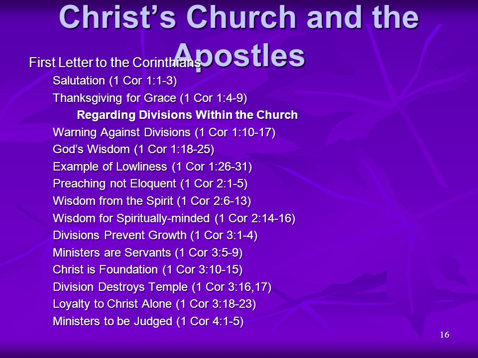 16 Christ's Church and the Apostles First Letter to the Corinthians Salutation (1 Cor 1:1-3) Thanksgiving for Grace (1 Cor 1:4-9) Regarding Divisions
