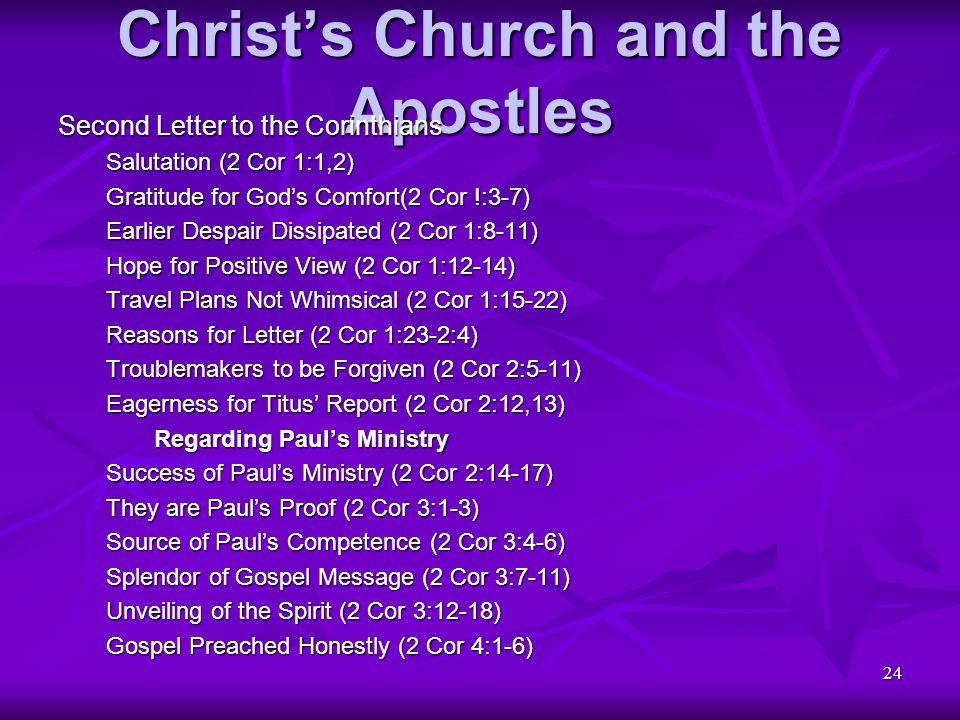 24 Christ's Church and the Apostles Second Letter to the Corinthians Salutation (2 Cor 1:1,2) Gratitude for God's Comfort(2 Cor !:3-7) Earlier Despair