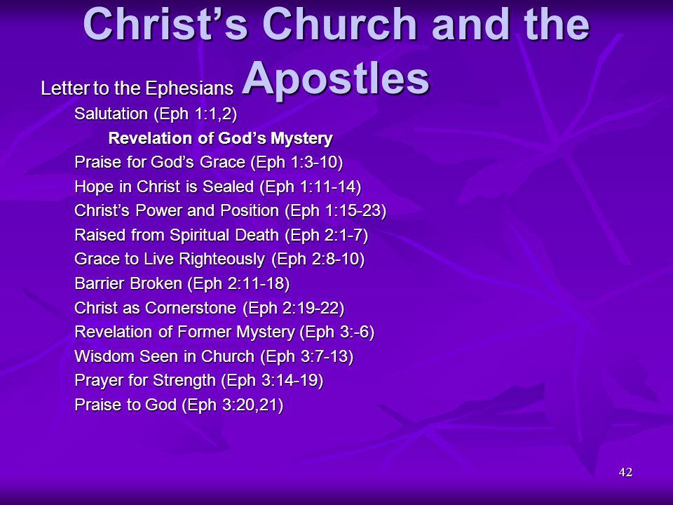 42 Christ's Church and the Apostles Letter to the Ephesians Salutation (Eph 1:1,2) Revelation of God's Mystery Praise for God's Grace (Eph 1:3-10) Hop