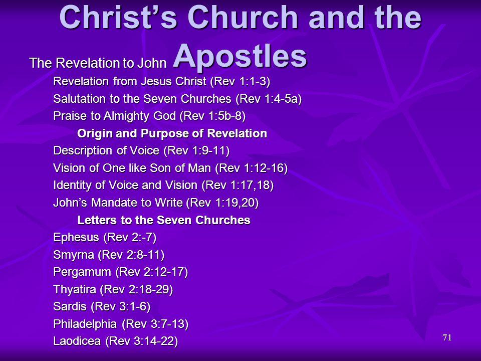 71 Christ's Church and the Apostles The Revelation to John Revelation from Jesus Christ (Rev 1:1-3) Salutation to the Seven Churches (Rev 1:4-5a) Prai