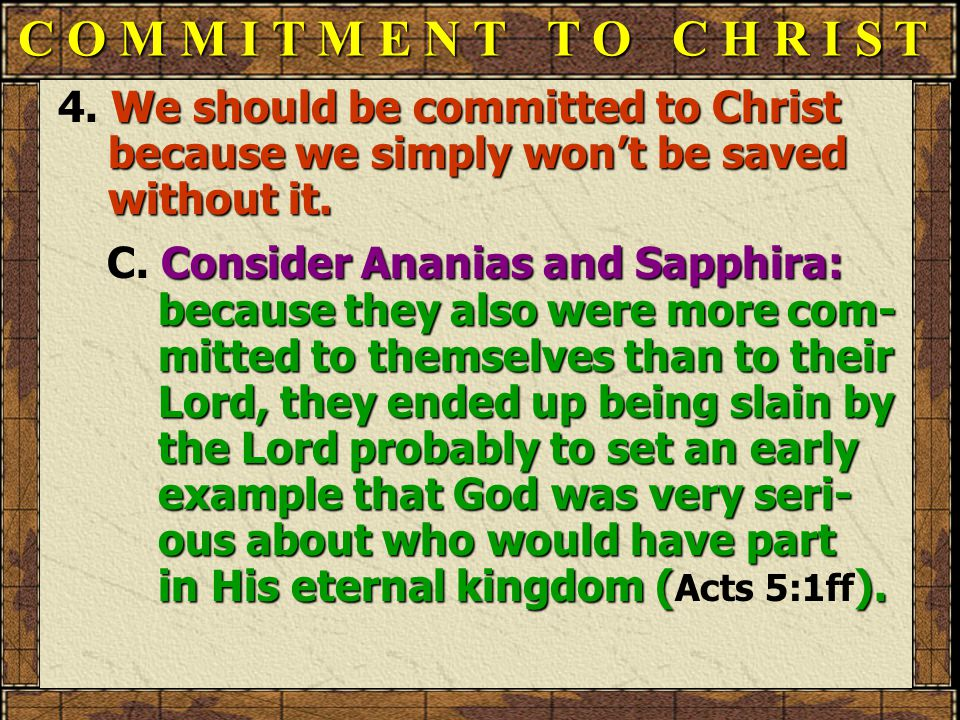 4. We should be committed to Christ because we simply won't be saved without it.