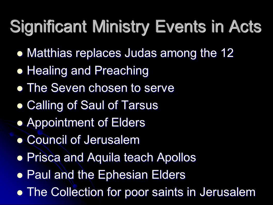 Significant Ministry Events in Acts Matthias replaces Judas among the 12 Matthias replaces Judas among the 12 Healing and Preaching Healing and Preach