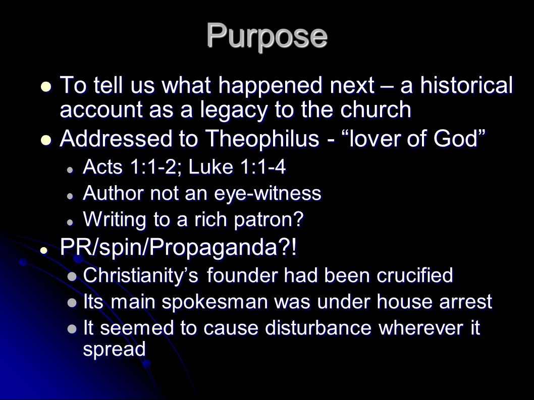 Purpose To tell us what happened next – a historical account as a legacy to the church To tell us what happened next – a historical account as a legac