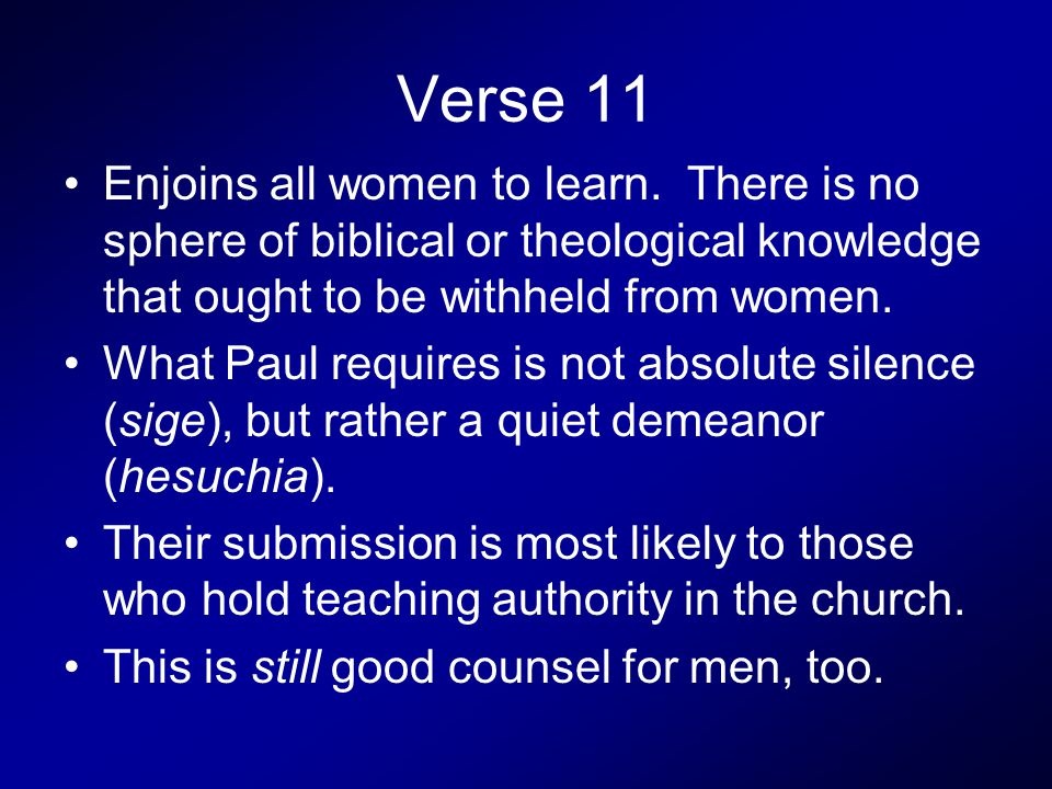 Verse 11 Enjoins all women to learn.