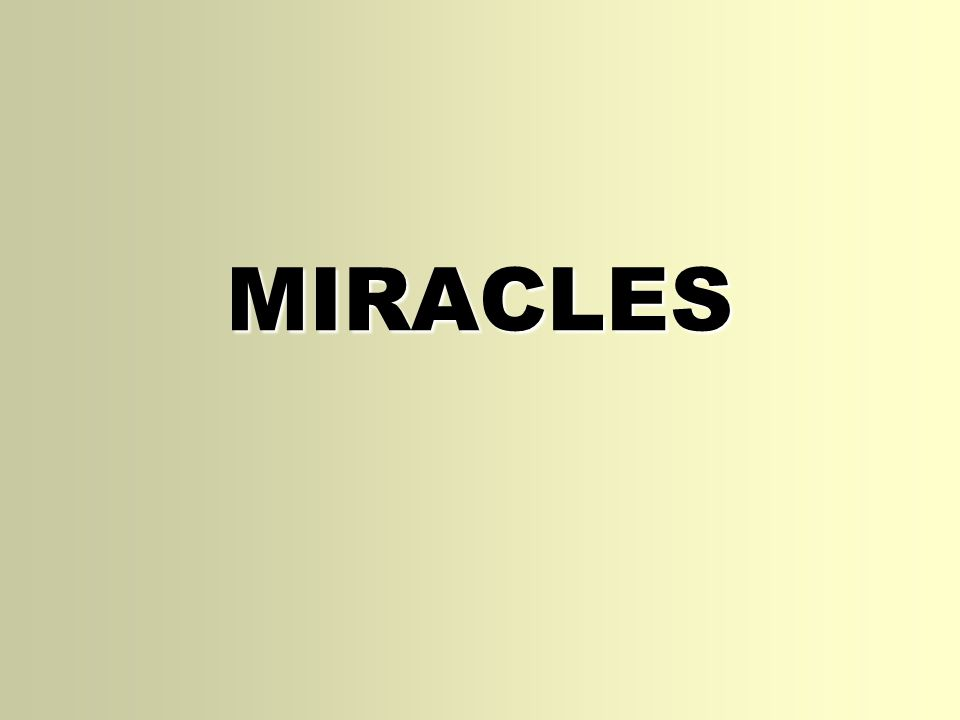 MIRACLES I.WHAT IS MEANT BY THE WORD MIRACLE . Heb.