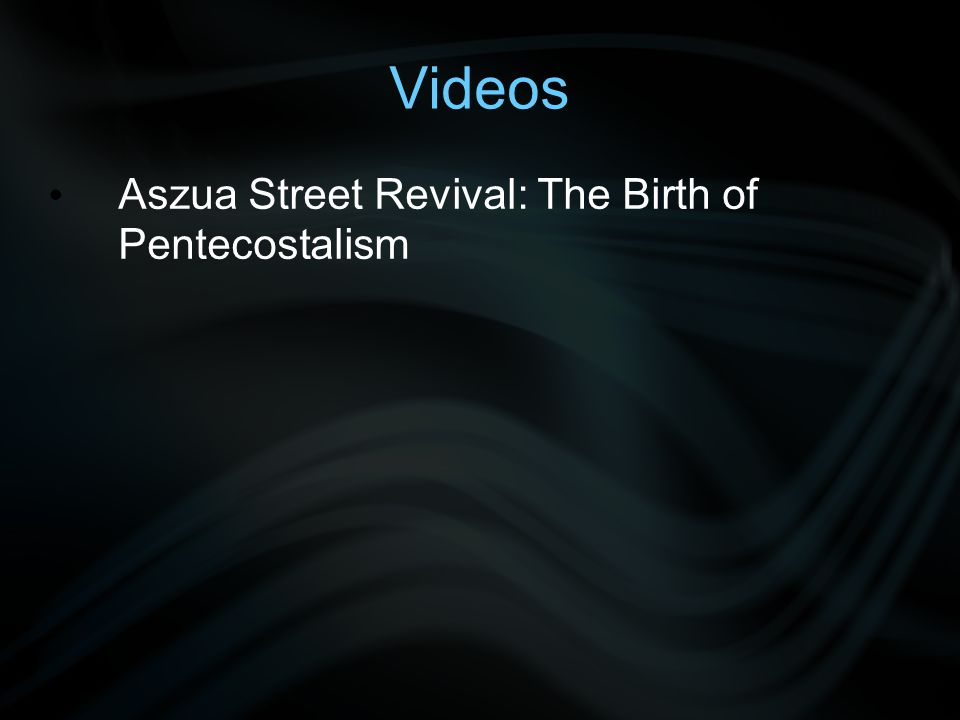 Videos Aszua Street Revival: The Birth of Pentecostalism