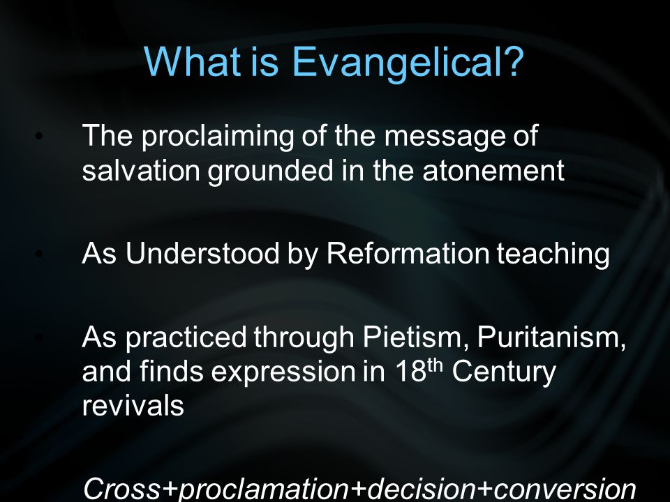 What is Evangelical.