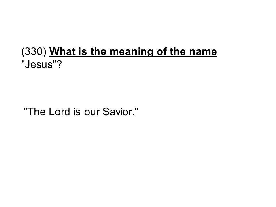 (330) What is the meaning of the name